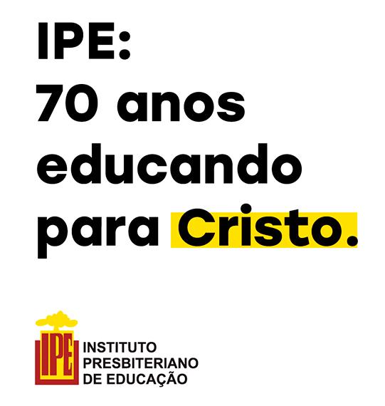 IPE: 70 anos educando para Cristo